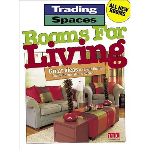 Rooms For Living: Great Ideas for Living Rooms, Family Rooms, Bonus Rooms (Trading Spaces) Amy Tincher-Durik