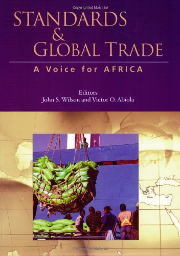 Standards and Global Trade: A Voice for Africa (World Bank Trade and Development Series)