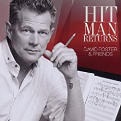 Hit Man Returns: David Foster & Friends (CD/DVD): Hit Man Returns: David Foster & Friends