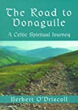 img - for The Road to Donaguile: A Celtic Spiritual Journey (Cowley Cloister Book) book / textbook / text book