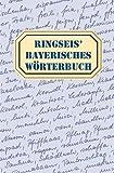 echange, troc Franz Ringseis - Ringseis' Bayerisches Wörterbuch