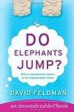 Do Elephants Jump? (Imponderables Books) (0060539143) by Feldman, David