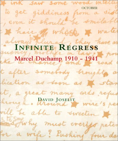 Infinite Regress: Marcel Duchamp 1910-1941 (October Books)