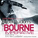 The Bourne Imperative Audiobook by Robert Ludlum, Eric Van Lustbader Narrated by Holter Graham