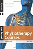 James Burnett Getting Into Physiotherapy Courses (Getting Into series)
