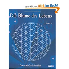 Blume des Lebens, 2 Bde., Bd.1: Redaktionell überarbeitete Mitschrift des Workshops 'Die Blume des Lebens', der von 1985 bis 1994 Live auf Mutter Erde gehalten wurde