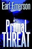 Primal Threat: A Novel