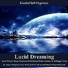 Lucid Dreaming Guided Self Hypnosis: Astral Dream Sleep Awareness with Bonus Drum Journey & Solfeggio Tones Rede von Anna Thompson Gesprochen von: Anna Thompson