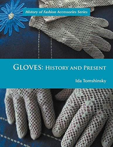 gloves-history-and-present-history-of-fashion-accessories-by-tomshinsky-ida-2011-paperback