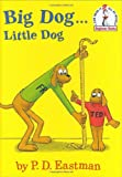 Big Dog...Little Dog (Beginner Books(R)) (0375822976) by P.D. Eastman