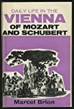 img - for Daily life in the Vienna of Mozart and Schubert (Daily life series) book / textbook / text book