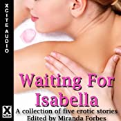 Waiting for Isabella: A Collection of Five Lesbian Stories | [Amy Eddison, Izzy French, Tabitha Rayne, Amanda Stiles, Z. Furguson, Miranda Forbes (editor)]