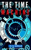 Image of The Time Machine: Color Illustrated, Formatted for E-Readers (Unabridged Version)