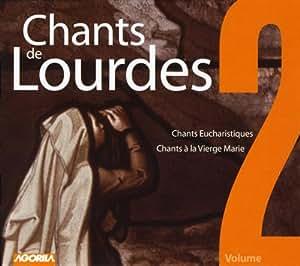 Chants De Lourdes /Vol.2 : Chants Eucharistiques - Chants A La Vierge Marie