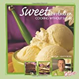 Sweet Revolution. Cooking Without Sugar.