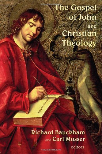 The Gospel of John and Christian Theology, Richard Bauckham