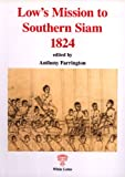 Lows Mission to Southern Siam 1824