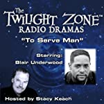 To Serve Man: The Twilight Zone Radio Dramas | Damon Knight,Rod Serling