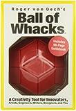 Roger Von Oech's Ball of Whacks: A Creativity Tool for Innovators