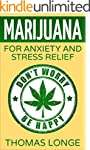 Marijuana: for Anxiety and Stress Rel...