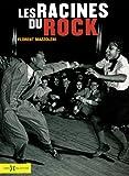 echange, troc Florent Mazzoleni - Les racines du rock