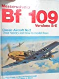 img - for Classic Aircraft, Their History and How to Model Them: Messerschmitt Bf 109 Versions B-E No. 2 book / textbook / text book