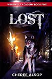 Cheree Lynn Alsop Werewolf Academy Book 5: Lost