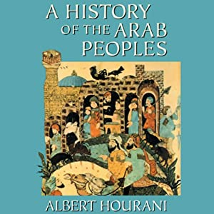 A History of the Arab Peoples Audiobook