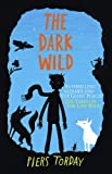 Piers Torday The Dark Wild (Last Wild 2)