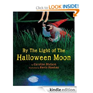 Kindle Book Bargains: By the Light of the Halloween Moon, by Caroline Stutson (Author), Kevin Hawkes (Illustrator). Publisher: Amazon Children's Publishing (October 2, 2012)