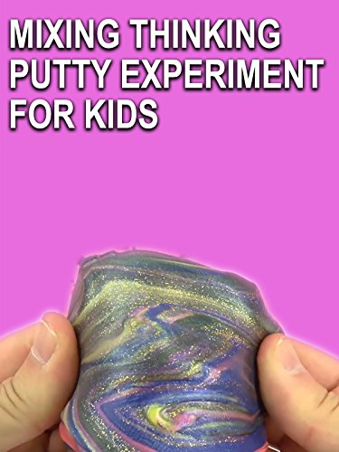 Clip: Mixing Thinking Putty Experiment for Kids : Watch online now with Amazon Instant Video: Play with me on Amazon Prime Instant Video UK