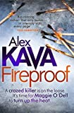 Fireproof. by Alex Kava (Maggie O'Dell) (0751550140) by Kava, Alex
