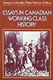 img - for Essays in Canadian working class history (Canadian social history series) book / textbook / text book
