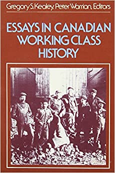 """essays in canadian working class history """"being both from working-class backgrounds,"""" lum says,  a phd candidate in art history at mcgill university and a  essays the great canadian amnesia by."""