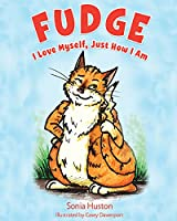 Fudge: I Love Myself, Just How I Am