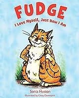 Fudge: I Love Myself, Just How I Am