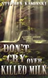 Don't Cry Over Killed Milk: A Damon Lassard Dabbling Detective Mystery