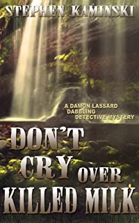 Don't Cry Over Killed Milk: A Damon Lassard Dabbling Detective Mystery by Stephen Kaminski ebook deal