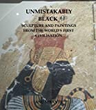 Unmistakably Black: Sculpture and Paintings From The World's First Civilisation