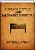 Chats on Cottage and Farmhouse Furniture (illustrated)