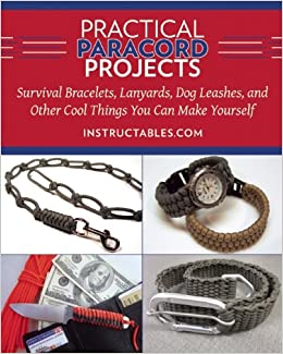 Practical paracord projects survival bracelets lanyards for Things you can do with paracord