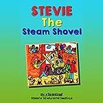 Stevie the Steam Shovel   Ken Bossone