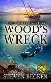 Wood's Wreck: A Mac Travis Adventure (Nautical Thriller Series Book 4)