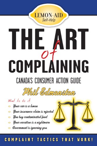 The Art of Complaining: Canada's Consumer Action Guide (Lemon-Aid: Self-Help)