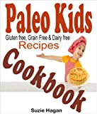img - for Paleo Kids Cookbook: Over 50 Super Healthy and Delicious Paleo Kids Recipes (Gluten Free Kids) book / textbook / text book