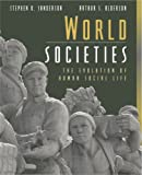 World Societies: The Evolution Of Human Social Life (0205359485) by Sanderson, Stephen K.