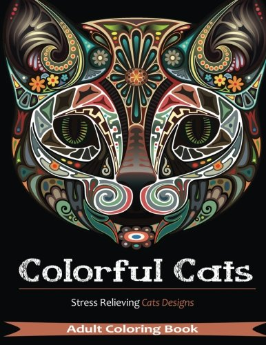 Colorful Cats 30 Best Stress Relieving Designs Adult Coloring Books