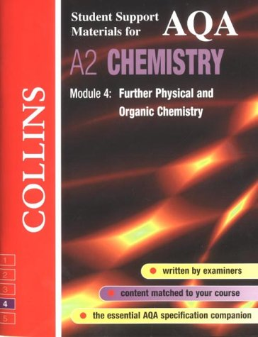AQA Chemistry: Module 4: Further Physical and Organic Chemistry (Collins Student Support Materials)
