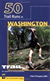 50 Trail Runs in Washington (Trail Running)