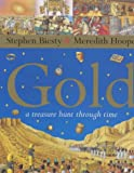 Gold: A Treasure Hunt Through Time (0340788550) by Biesty, Stephen